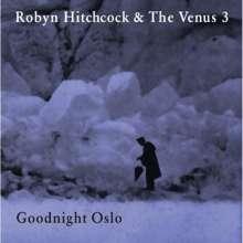 Robyn Hitchcock: Goodnight Oslo, CD