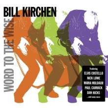Bill Kirchen (ex-Commander Cody): Word To The Wise, CD