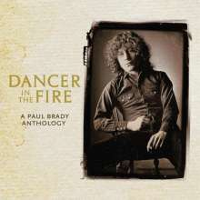 Paul Brady: Dancer In The Fire: A Paul Brady Anthology, 2 CDs