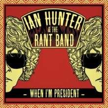 Ian Hunter: When I'm President, CD
