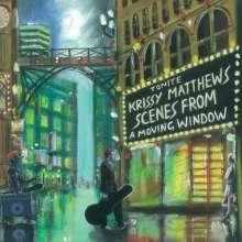 Krissy Matthews: Scenes From A Moving Window, CD