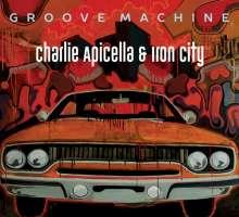 Charlie Apicella & Iron City: Groove Machine, CD
