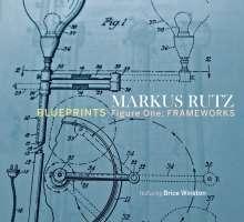 Markus Rutz: Blueprints - Figure One: Frameworks, CD