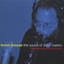 Brent Jensen: Sound Of A Dry Martini, CD