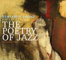 Benjamin Boone & Philip Levine: The Poetry Of Jazz Volume Two, CD