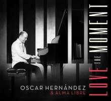 Oscar Hernández: Love The Moment, CD