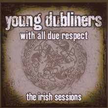 The Young Dubliners: With All Due Respect: The Irish Sessions, CD