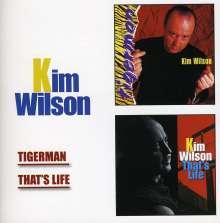 Kim Wilson: Tigerman / That's Life, 2 CDs