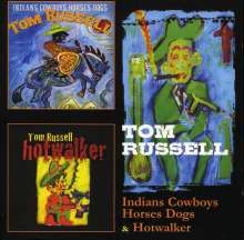 Tom Russell: Indians Cowboys Horses Dogs / Hotwalker, 2 CDs
