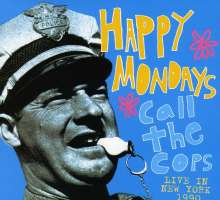 Happy Mondays: Call The Cops: Live In New York 1990, CD