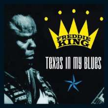 Freddie King: Texas In My Blues, 2 CDs