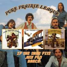 Pure Prairie League: If The Shoes Fits / Just Fly / Dance, 2 CDs