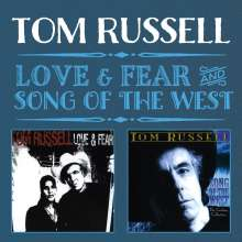 Tom Russell: Love & Fear / Song Of The West, 2 CDs