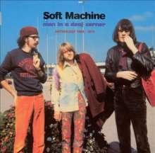 Soft Machine: Man In A Deaf Corner: Anthology 1963 - 1970, 2 CDs