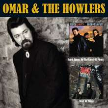 Omar & The Howlers: Hard Times In The Land Of Plenty/Wall Of Pride, CD