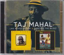 Taj Mahal: Like Never Before / Dancing The Blues, 2 CDs