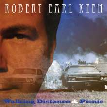 Robert Earl Keen: Walking Distance / Picnic, 2 CDs