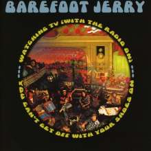 Barefoot Jerry: You Can't Get Off With Your Shoes On / Watching TV (With The Radio On), CD