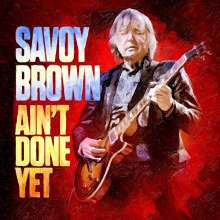 Savoy Brown: Ain't Done Yet, CD