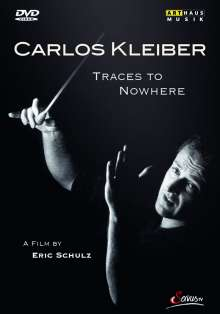 Carlos Kleiber - Traces To Nowhere (Dokumentation), DVD