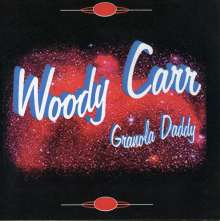 Woody Carr: Granola Daddy, CD