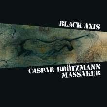 Caspar Brötzmann Massaker: Black Axis (remastered), 2 LPs