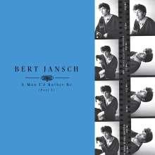 Bert Jansch: A Man I'd Rather Be (Part 1), 4 CDs