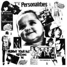 Television Personalities (TV Personalities): Mummy You're Not Watching Me, CD