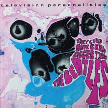 Television Personalities (TV Personalities): They Coud Have Been Bigger Than The Beatles, LP