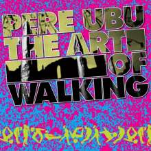 Pere Ubu: The Art Of Walking, CD