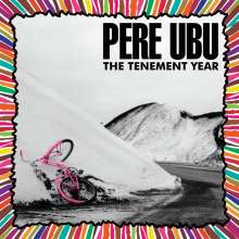 Pere Ubu: The Tenement Year (Reissue) (Limited Edition) (Clear Vinyl), LP