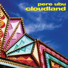 Pere Ubu: Cloudland, CD