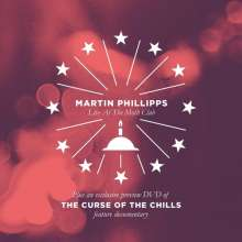 Martin Phillips & The Chills: Live At The Moth Club / The Curse Of The Chills: Live 2015, CD