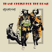 Groundhogs: Thank Christ For The Bomb (Standard Edition), LP