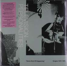"""Television Personalities (TV Personalities): Some Kind Of Happening: Singles 1978 - 1989, 2 LPs und 1 Single 7"""""""