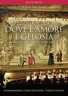 Giuseppe Scarlatti (1718-1777): Dove e Amore e Gelosia, DVD