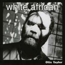 Otis Taylor: White African, CD