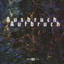 Ausbruch Aufbruch - Elektroakustische Musik, CD