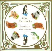 Carl Heinrich Reinecke (1824-1910): Sämtliche Kinderlieder Vol.1, CD