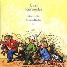 Carl Heinrich Reinecke (1824-1910): Sämtliche Kinderlieder Vol.2, CD