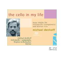 Michael Denhoff (geb. 1955): The Cello in my Life - Neue Kammermusik für Cello, SACD