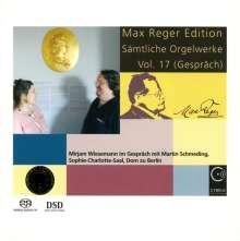 Max Reger (1873-1916): Sämtliche Orgelwerke Vol.17 (Gespräch), Super Audio CD