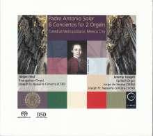 Antonio Soler (1729-1783): Konzerte für 2 Orgeln Nr.1-6, Super Audio CD
