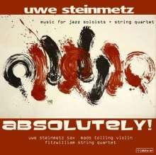 Uwe Steinmetz (geb. 1975): Absolutely - Suite für Streichquartett, Saxophon & Violine, CD