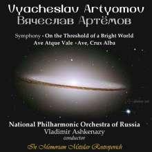 "Vyacheslav Artyomov (geb. 1940): Symphonie ""On the Threshold of a Bright World"", CD"
