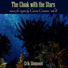 """Carson Cooman (geb. 1982): Orgelwerke """"The Cloak with the Stars"""", CD"""