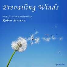 "Robin Stevens (geb. 1958): Kammermusik für Bläser ""Prevailing Winds"", 2 CDs"
