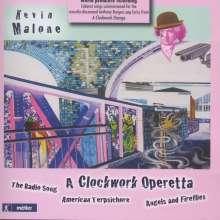 Kevin Malone (geb. 1958): A Clockwork Operetta, CD