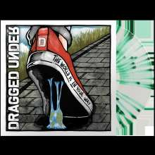 Dragged Under: The World Is In Your Way (Green Splatter Vinyl), LP