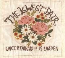 The Lowest Pair: Uncertain As It Is Uneven, LP